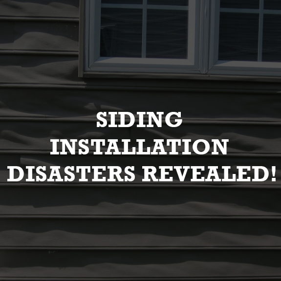 Siding Installation Disasters Revealed